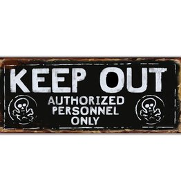 """Keep Out...""  Metal Sign"