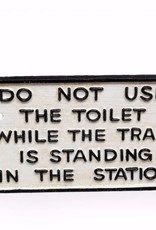 Cast Iron Toilet Warning Sign