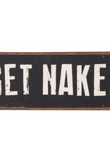 "Large Metal Sign - ""Get Naked"""