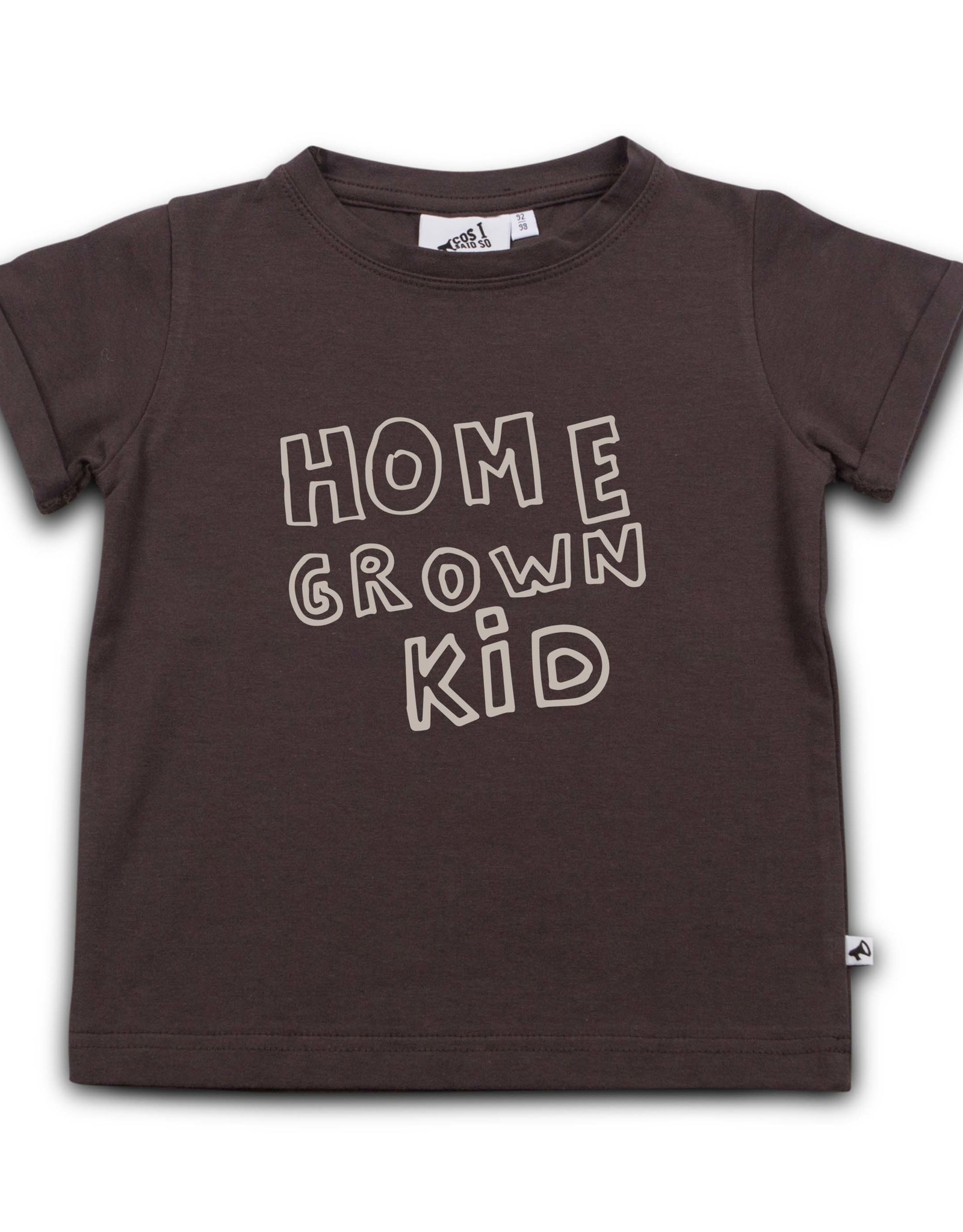 Cos i said so Cos i said so - Home grown kid shirt - shale