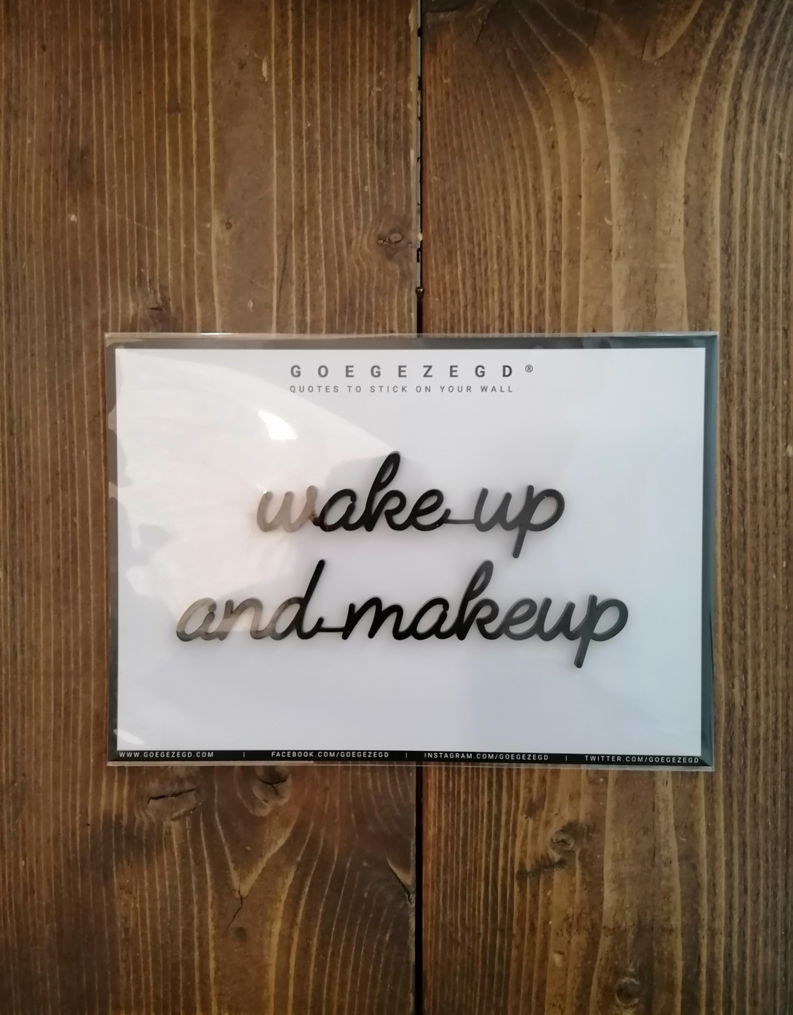 Goegezegd Goegezegd - wake up and makeup