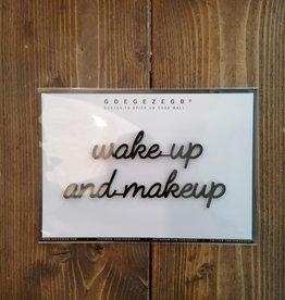 Goegezegd Goegezegd - wake up and makeup
