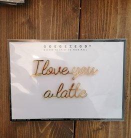 Goegezegd Goegezegd - I love you a latte