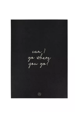 Zusss Zusss - A4 poster- Can I go where you go? zwart