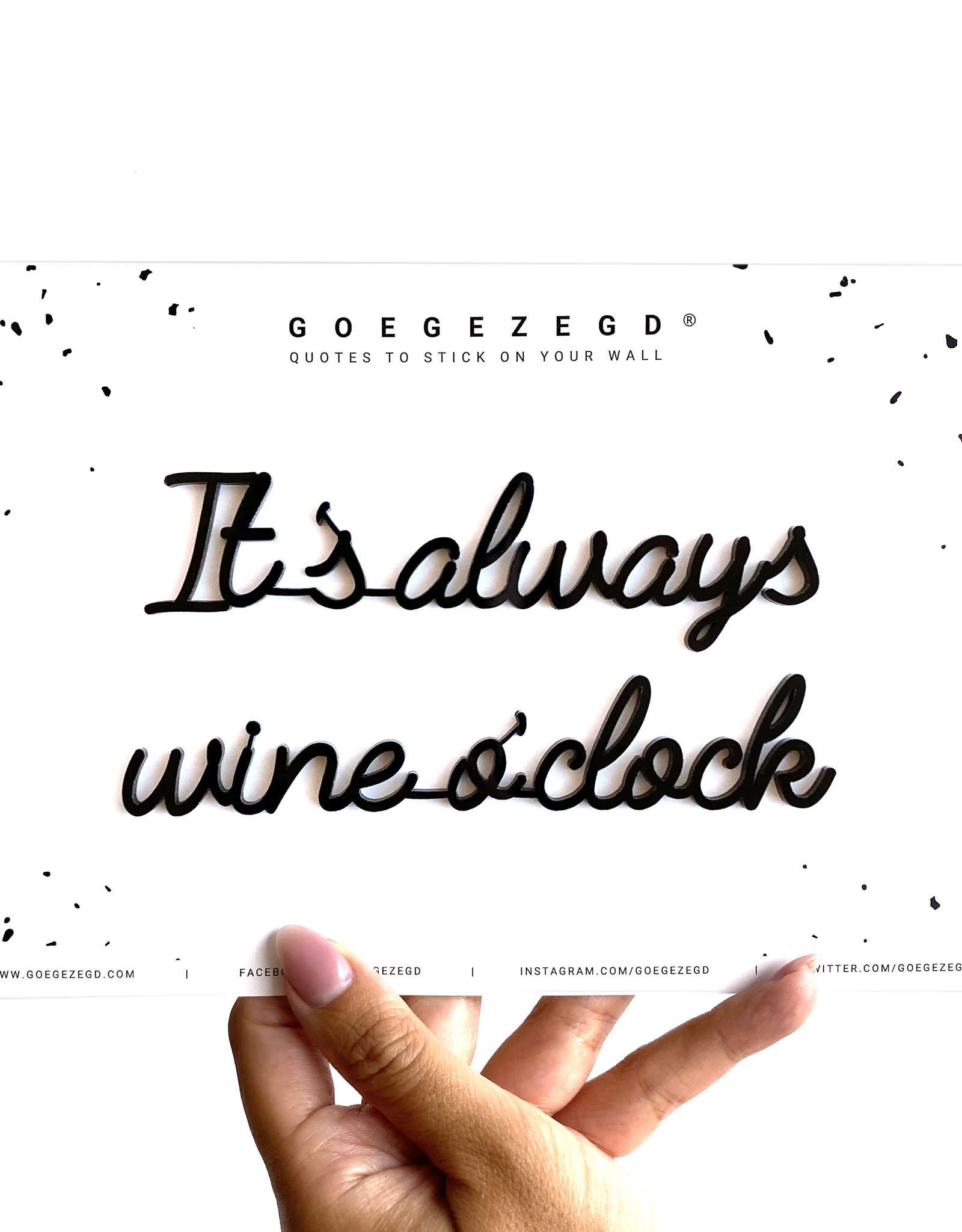 Goegezegd Goegezegd - It's always wine o'clock