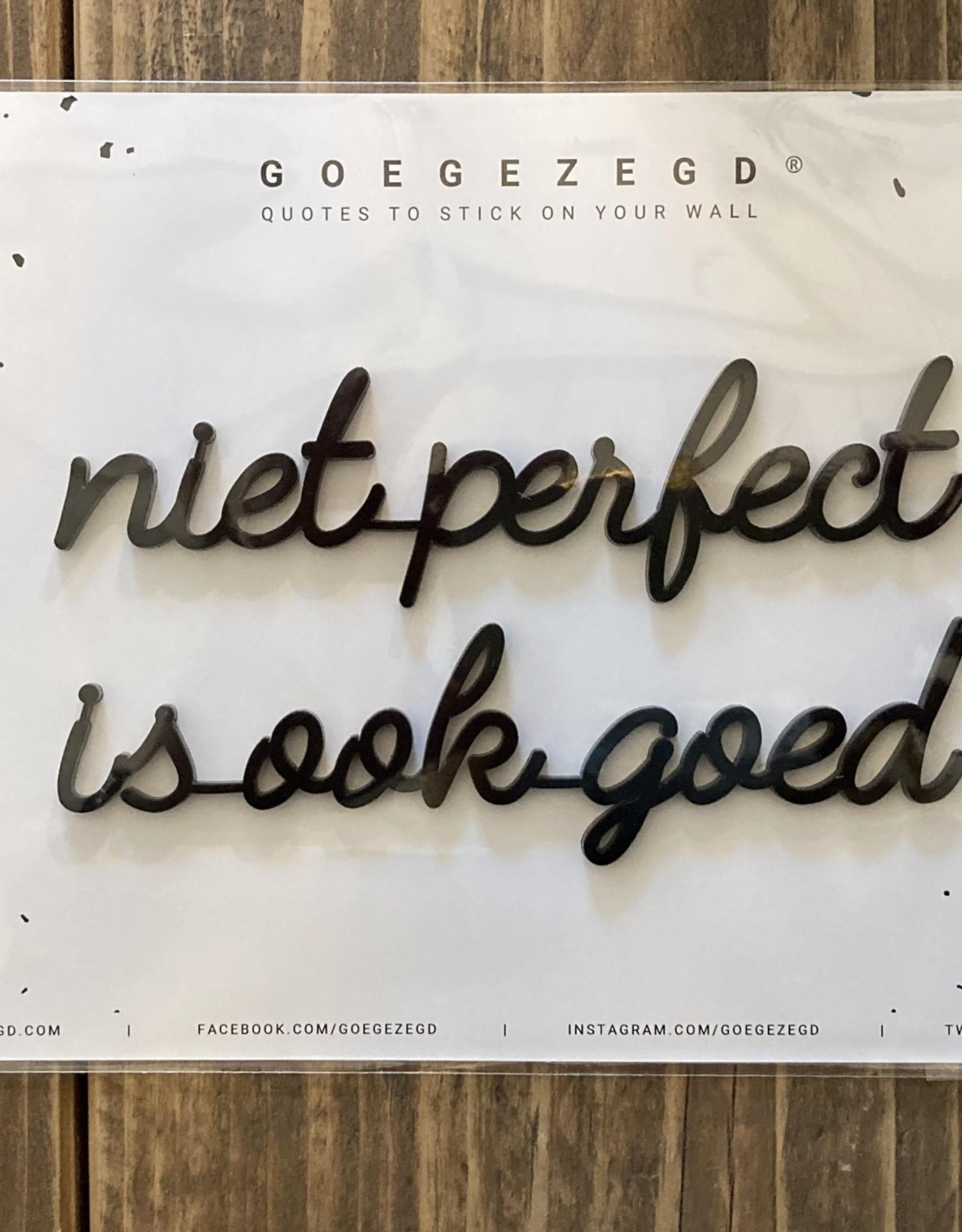 Goegezegd Goegezegd - Niet perfect is ook goed