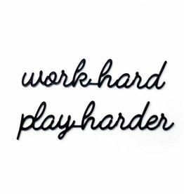Goegezegd Goegezegd - Work hard play harder