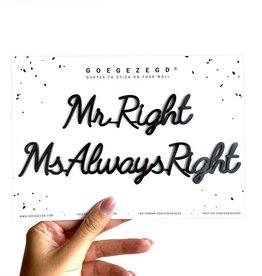 Goegezegd Goegezegd - Mr Right Ms Always Right