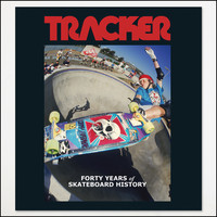 Tracker Forty Years of Skateboard History