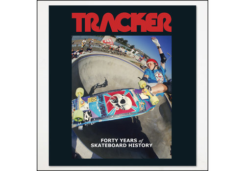 Tracker Tracker Forty Years of Skateboard History