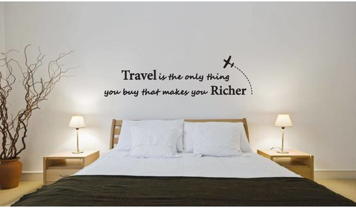 Wall Sticker - Travel is the only thing you buy that makes you richer