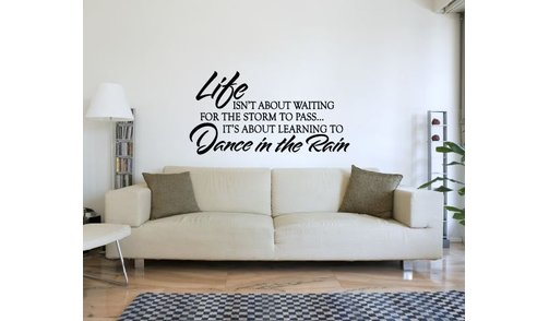 Wall Sticker - Life isn't about waiting for the storm to pass