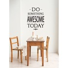 Wall Sticker Do something awesome today