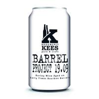 Brouwerij Kees Barrel Project 19.09