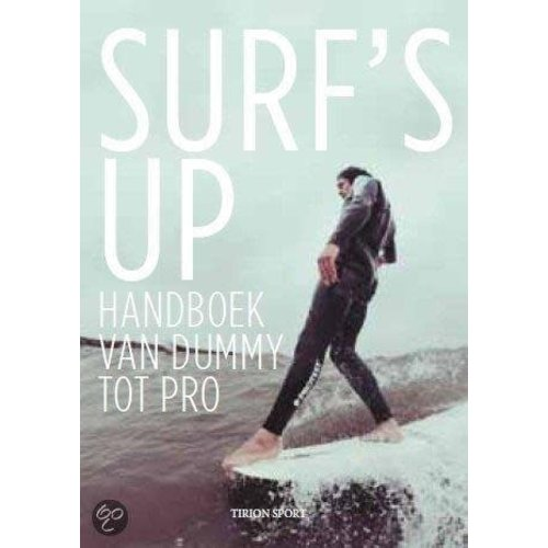 Surf's Up Handboek van Dummy tot Pro! Surf's Up Handboek van Dummy tot Pro!