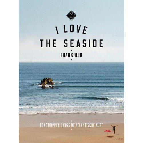 I Love The Seaside I Love The Seaside Frankrijk Guide