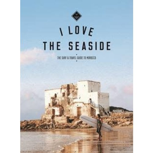 I Love The Seaside I Love The Seaside Morocco Guide