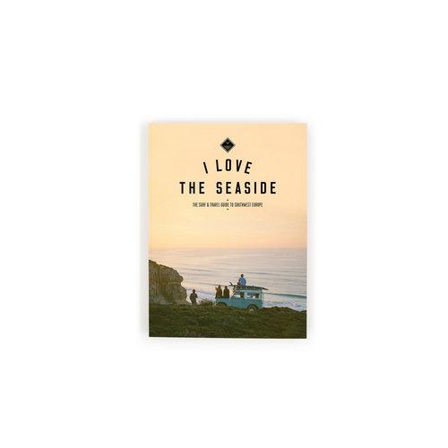 I Love The Seaside I Love The Seaside Southwest Europe Guide