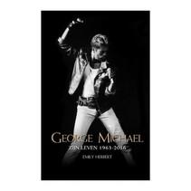 George Michael zijn leven 1963 - 2016