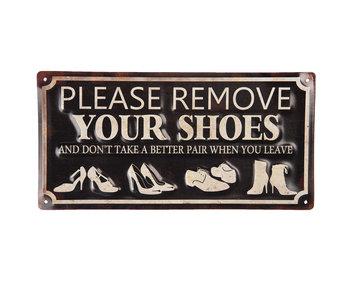 Clayre & Eef Remove your shoes - tekstbord 30x15cm metaal
