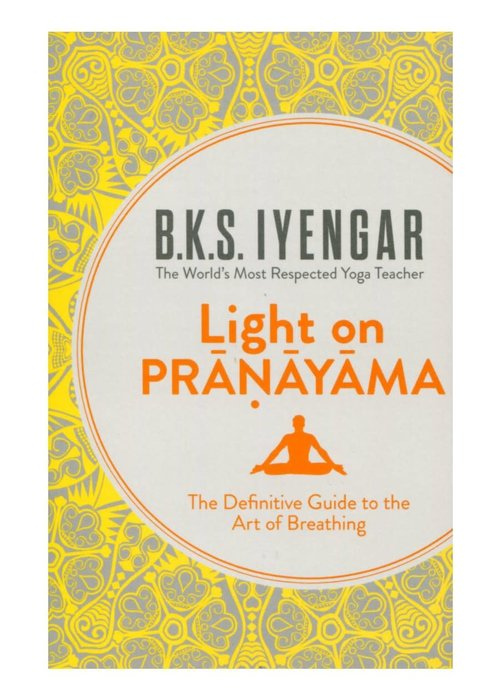 B.K.S. Iyengar - Light On Pranayama
