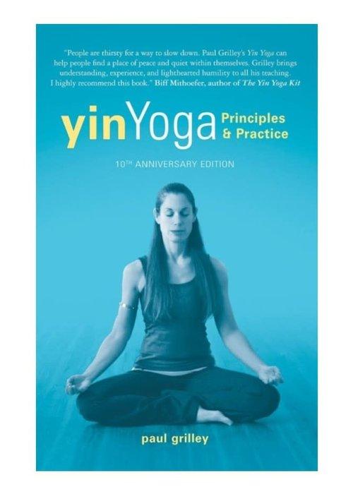 Paul Grilley - Yin Yoga: Principles & Practice