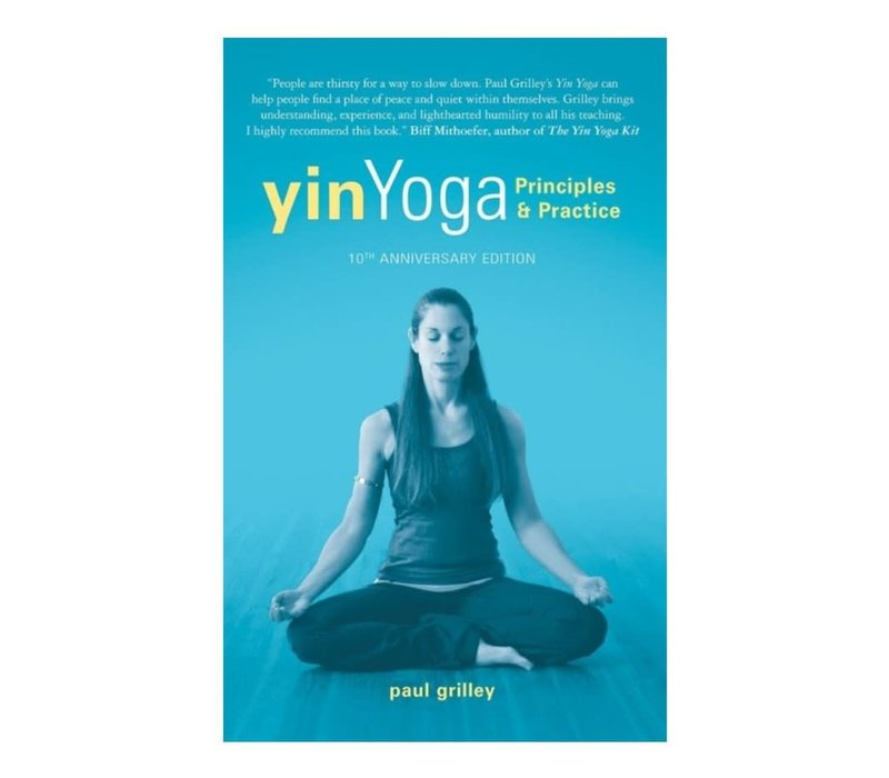 Paul Grilley - Yin Yoga: Principles & Practice