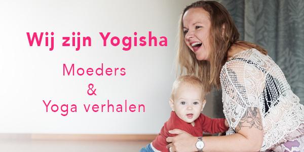 Wij zijn Yogisha   Moeders & Yoga verhalen