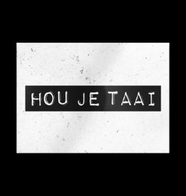 Paper Dreams Black & White Ansichtkaart - Hou Je Taai