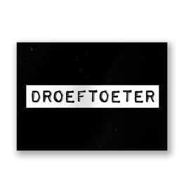 Paper Dreams Black & White Ansichtkaart - Droeftoeter