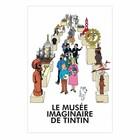 Tintin (Kuifje) Poster Exhibition Le Musée Imaginaire de Tintin.