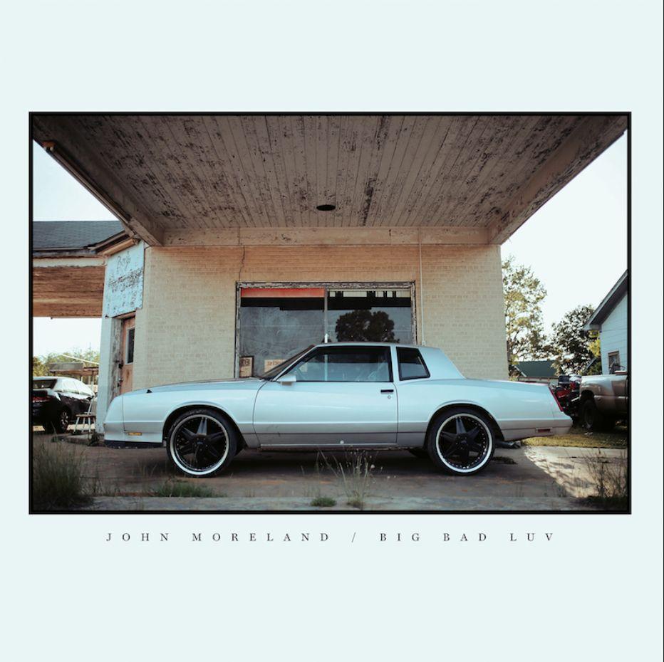 4AD John Moreland - Big Bad Luv