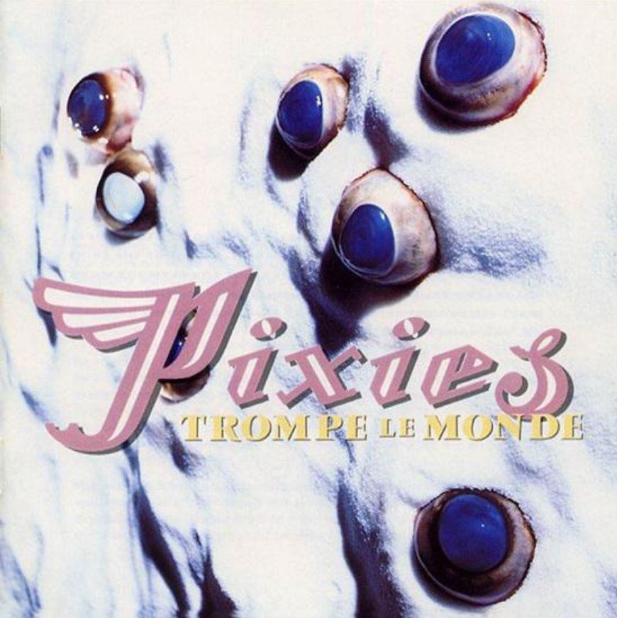 4AD Pixies - Trompe Le Monde