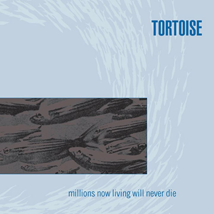 Thrill Jockey Tortoise - Millions Now Living Will Never Die