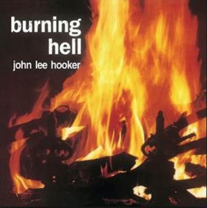 Rumble Records John Lee Hooker - Burning Hell