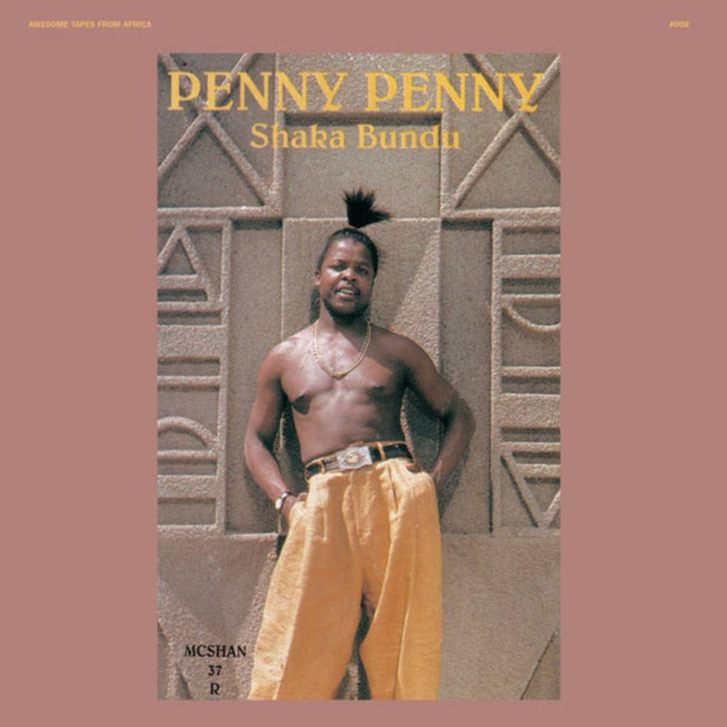 Awesome Tapes From Africa Penny Penny - Shaka Bundu
