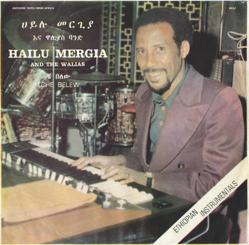 Awesome Tapes From Africa Hailu Merhia & The Walias - Tche Belew