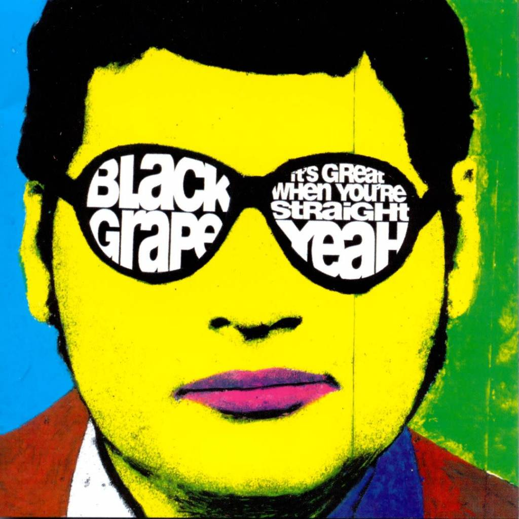 Universal Black Grape - It's Great When You're Straight… Yeah