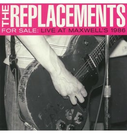 Sire The Replacements - For Sale: Live At Maxwell's 1986