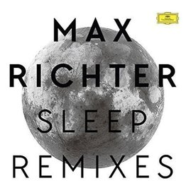 Deutsche Grammophon Max Richter - Sleep Remixes