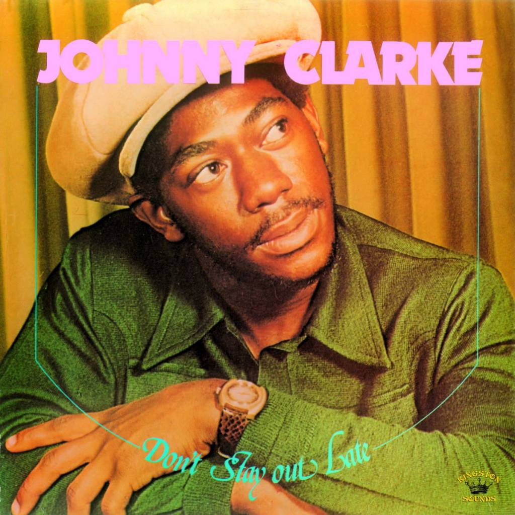 Kingston Sounds Johnny Clarke - Don't Stay Out Late