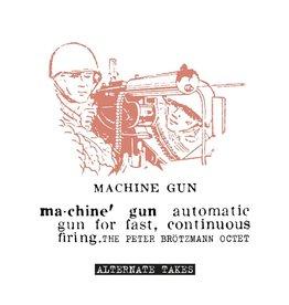 Cien Fuegos Peter Brötzmann Octet - Machine Gun Alternate Takes