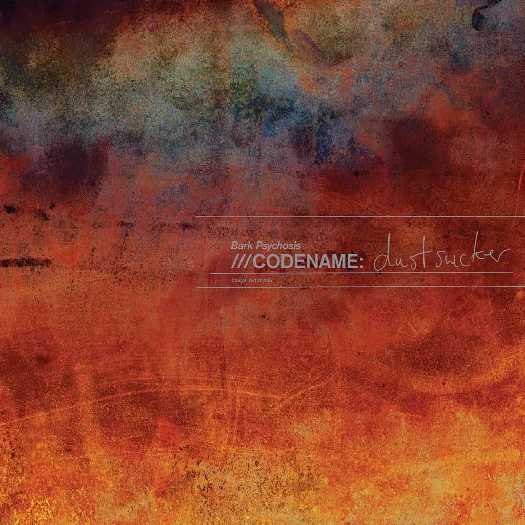 Fire Records Bark Psychosis - Codename: Dustsucker