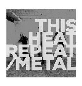 Modern Classics Recordings This Heat - Repeat/Metal