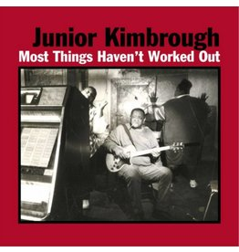 Fat Possum Records Junior Kimbrough - Most Things Haven't Worked Out