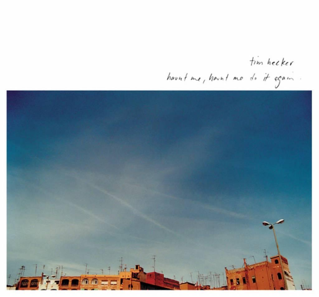 Kranky Tim Hecker - Haunt Me, Haunt Me Do It Again