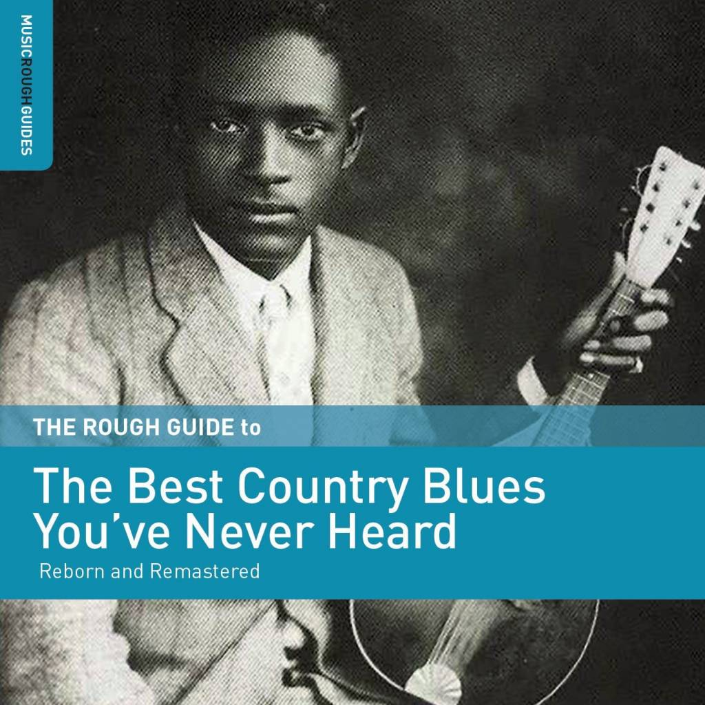 World Music Network Various - The Rough Guide to the Best Country Blues You've Never Heard