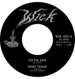 Wick Records Benny Trokan - Too Far Gone/Turn Back You Fool