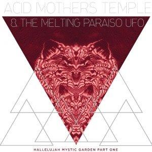 Important Records Acid Mothers Temple & The Melting Paraiso UFO - Hallelujah Mystic Garden Part 1