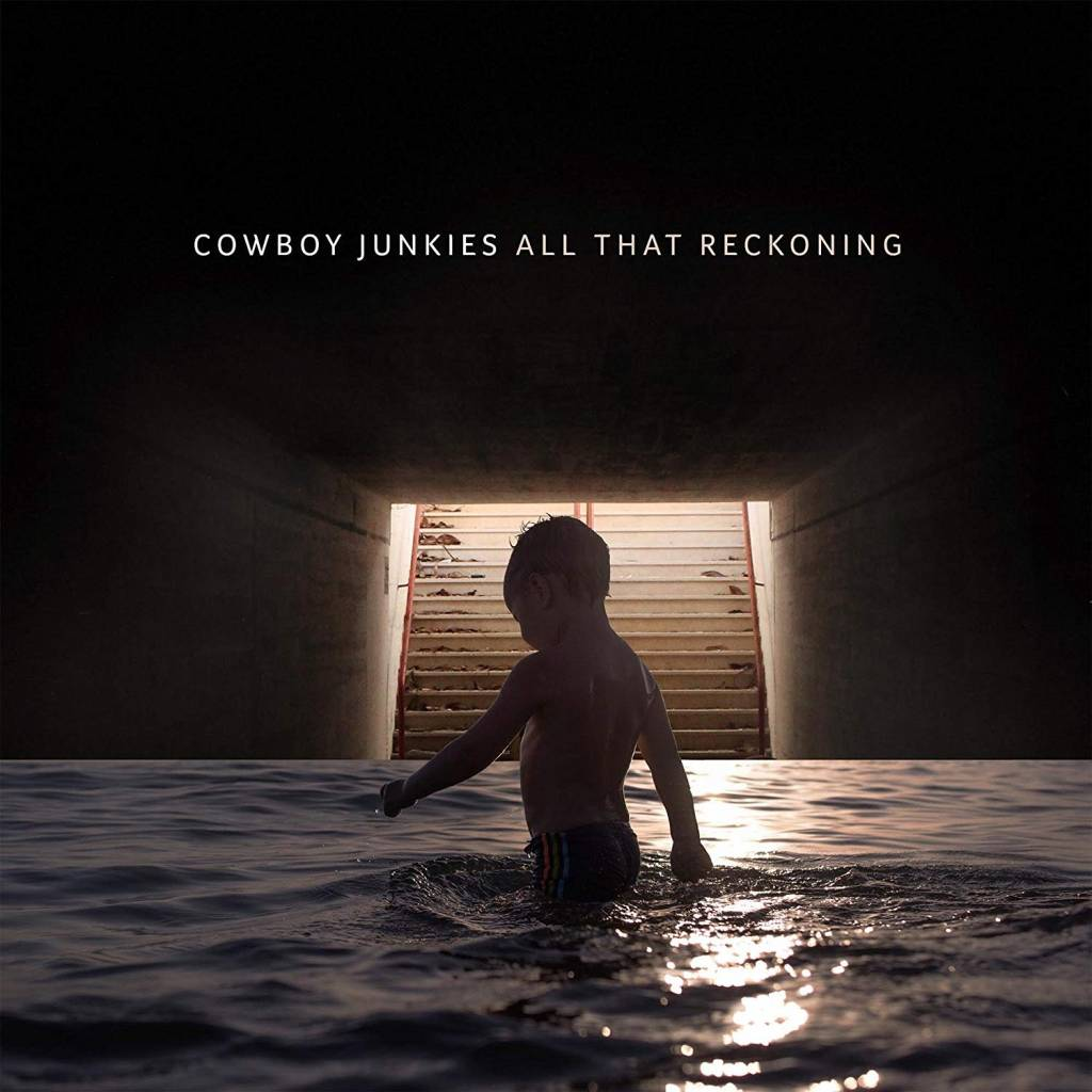 Proper Cowboy Junkies - All That Reckoning